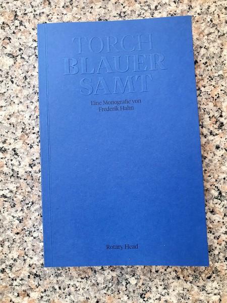 Torch Blauer Samt Eine Monografie von Frederik Hahn