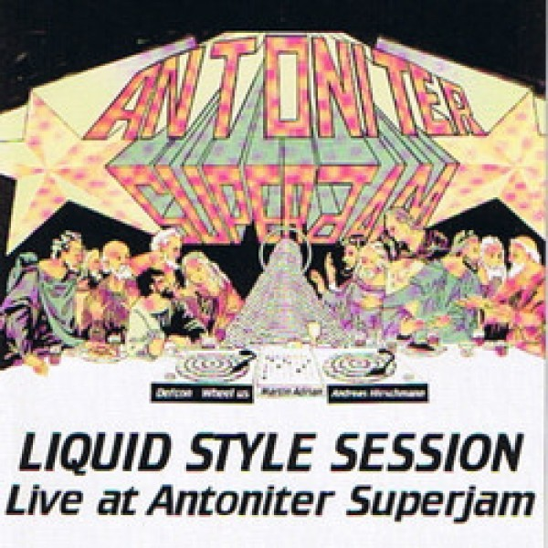 CD - Liquid Style Session - Live at Antoniter Superjam