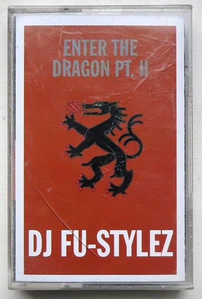 Tape DJ Fu-Stylez - Enter The Dragon Pt. II